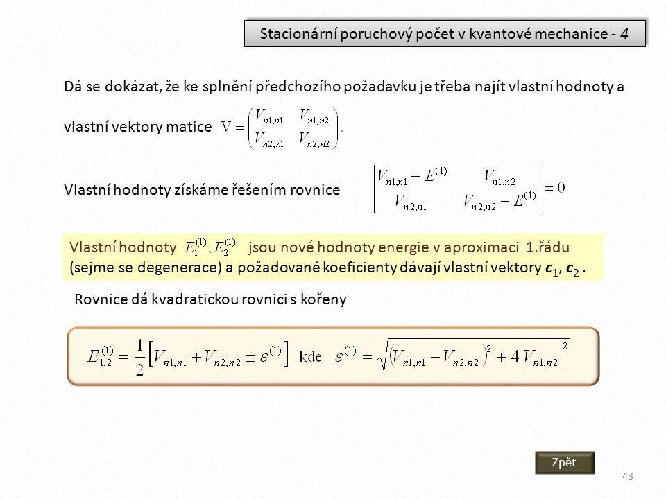 Stacionární poruchový počet v kvantové mechanice - 4