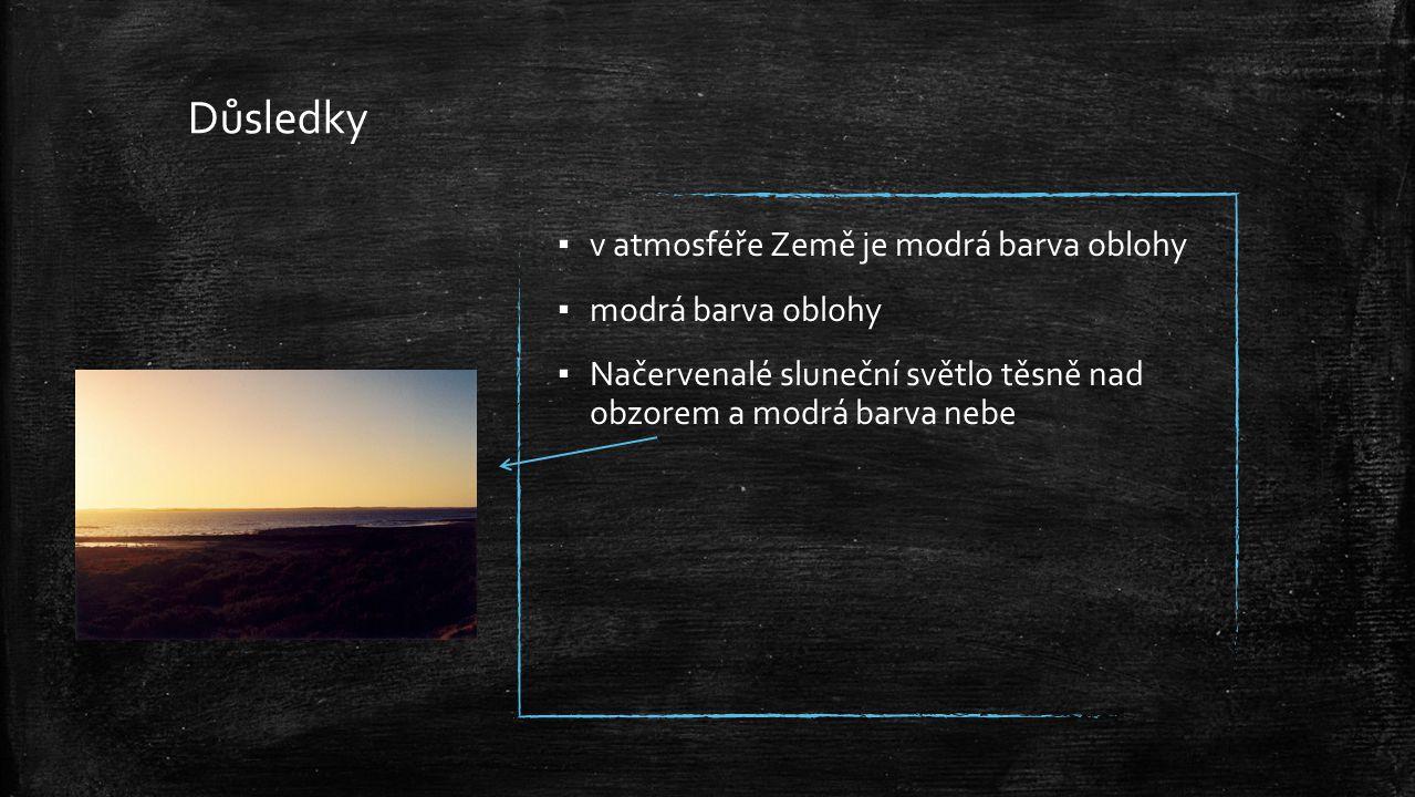 Důsledky v atmosféře Země je modrá barva oblohy modrá barva oblohy