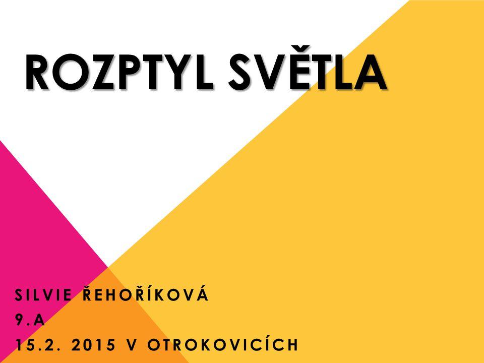 Silvie Řehoříková 9.A 15.2. 2015 v Otrokovicích
