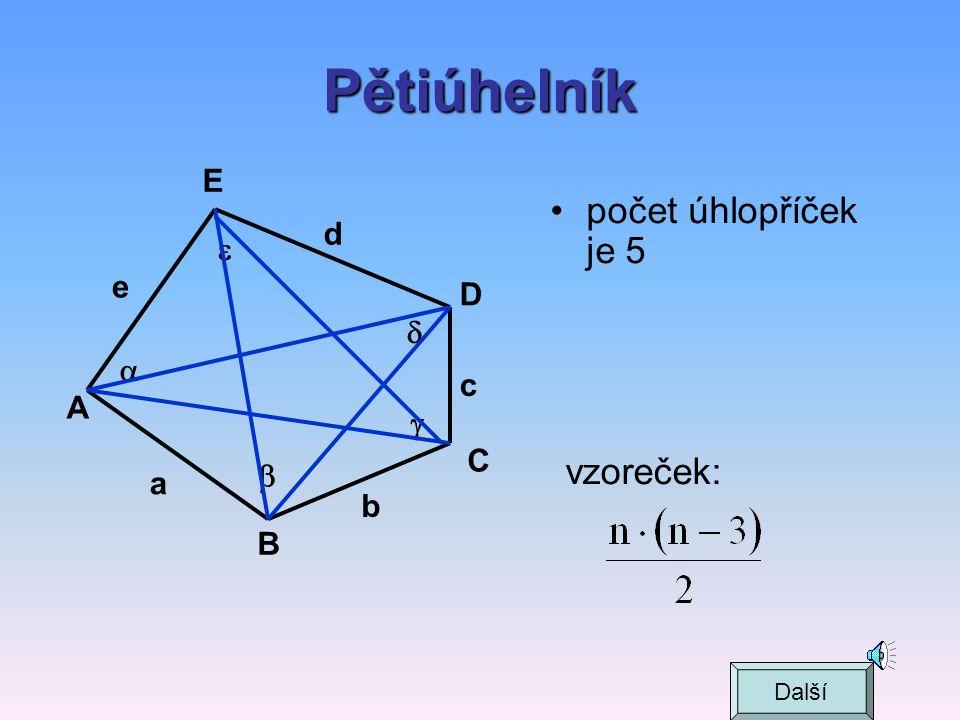 Pětiúhelník počet úhlopříček je 5 vzoreček: E d  e D   c A  C  a