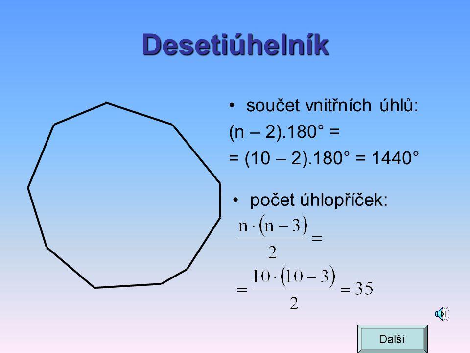 Desetiúhelník součet vnitřních úhlů: (n – 2).180° =