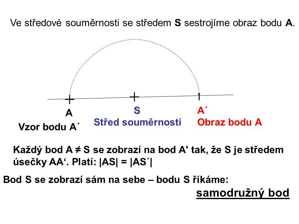 Ve středové souměrnosti se středem S sestrojíme obraz bodu A.