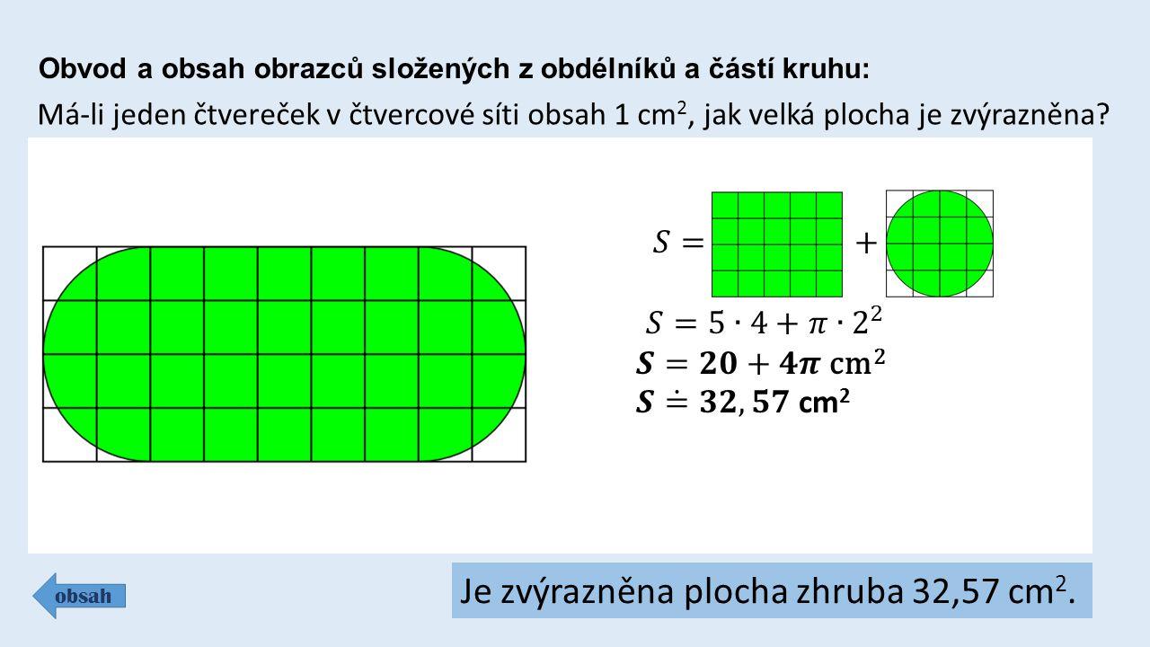 Je zvýrazněna plocha zhruba 32,57 cm2.