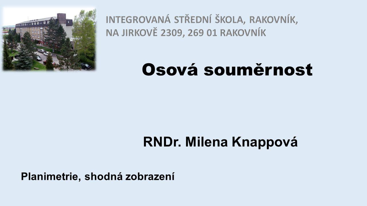 Osová souměrnost RNDr. Milena Knappová