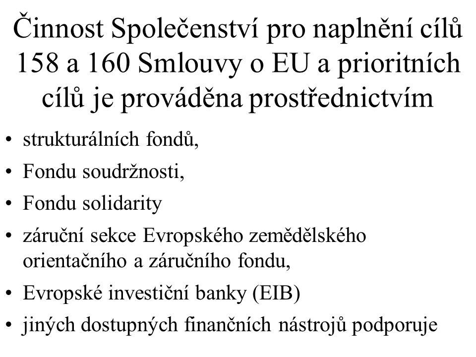 Činnost Společenství pro naplnění cílů 158 a 160 Smlouvy o EU a prioritních cílů je prováděna prostřednictvím