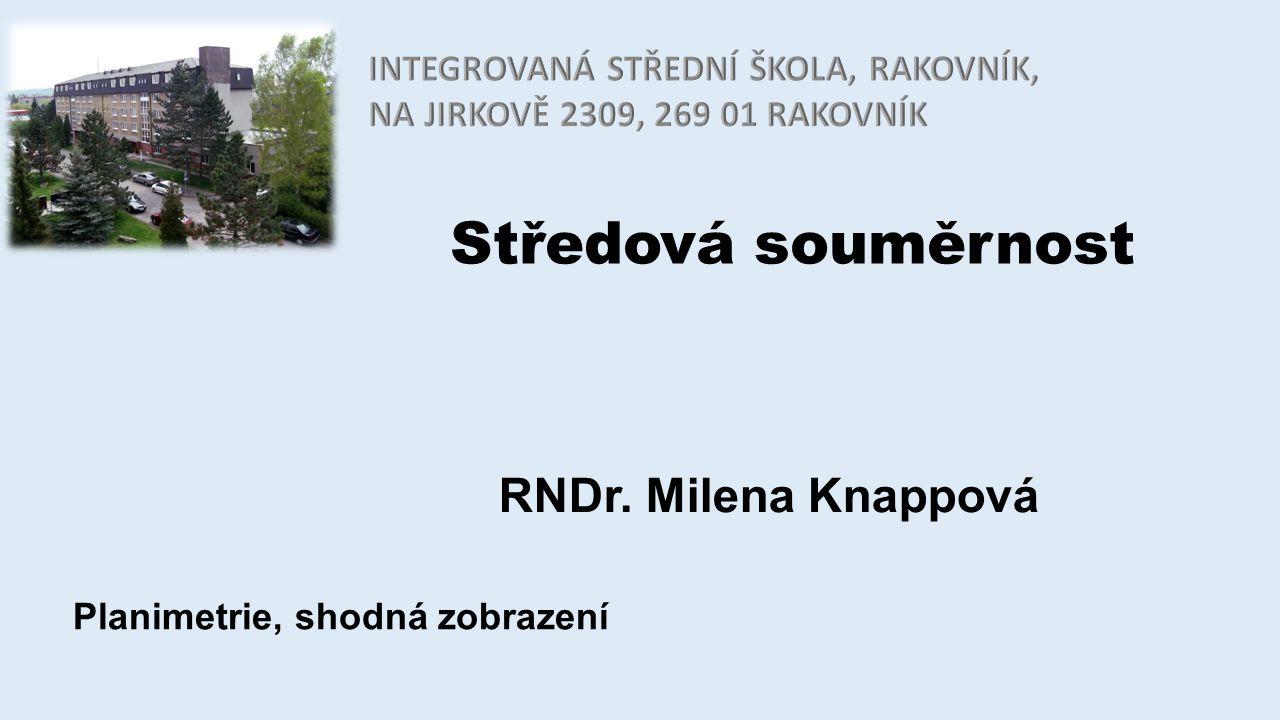 Středová souměrnost RNDr. Milena Knappová
