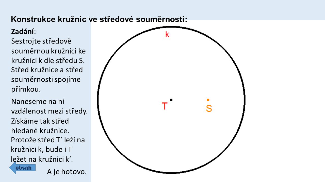 Konstrukce kružnic ve středové souměrnosti: