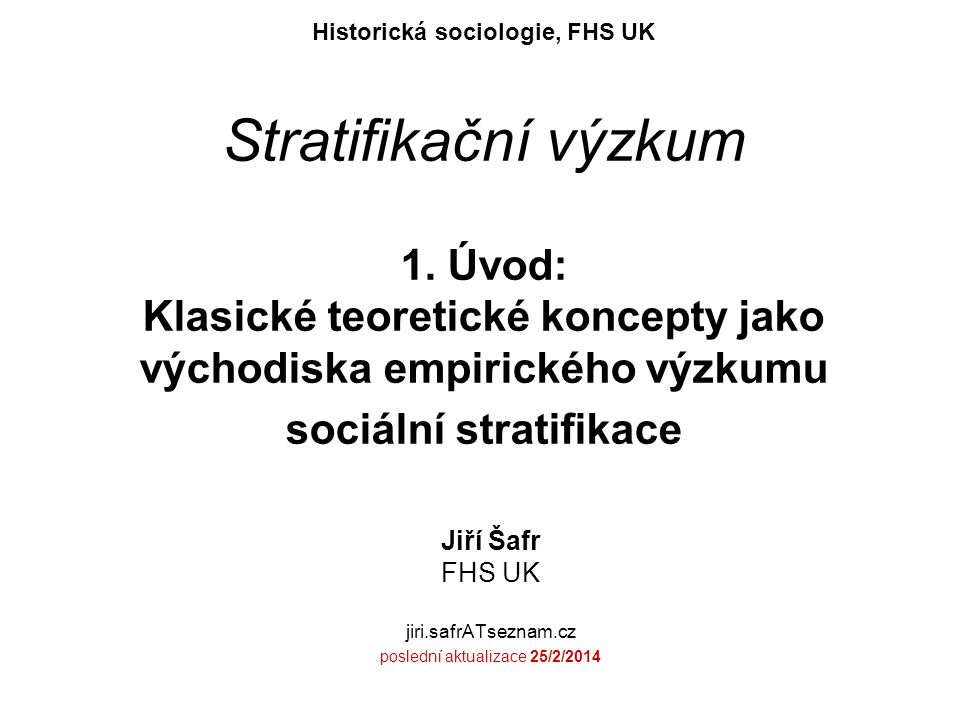 Jiří Šafr FHS UK jiri.safrATseznam.cz poslední aktualizace 25/2/2014