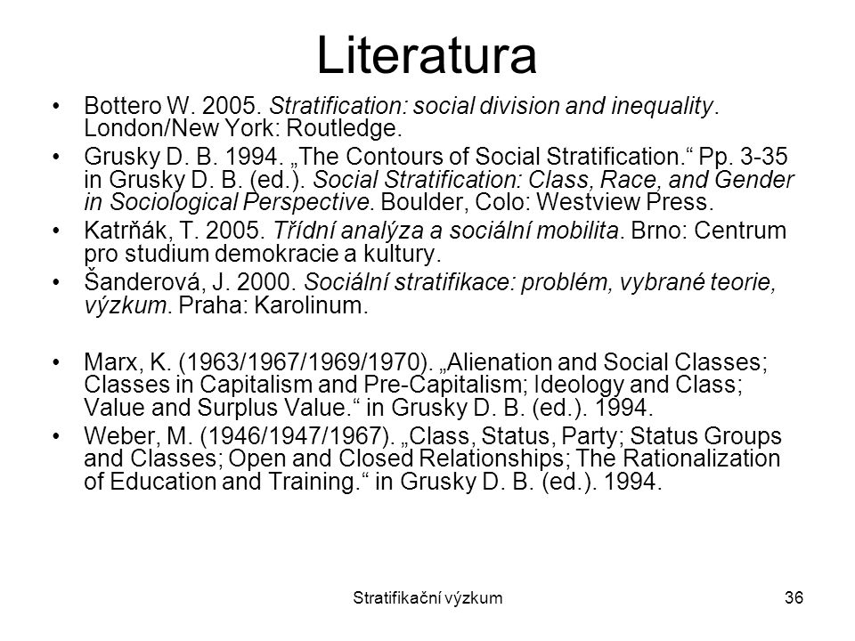 Literatura Bottero W. 2005. Stratification: social division and inequality. London/New York: Routledge.