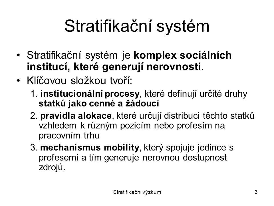Stratifikační systém Stratifikační systém je komplex sociálních institucí, které generují nerovnosti.