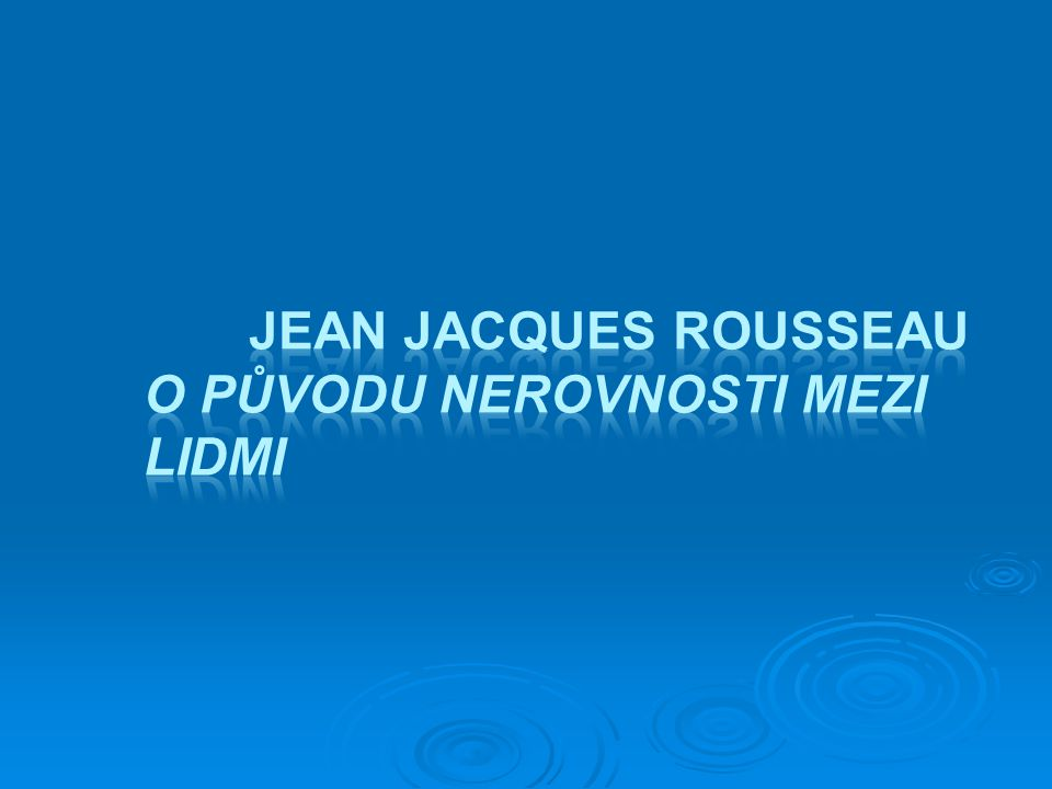 Jean Jacques Rousseau O původu nerovnosti mezi lidmi