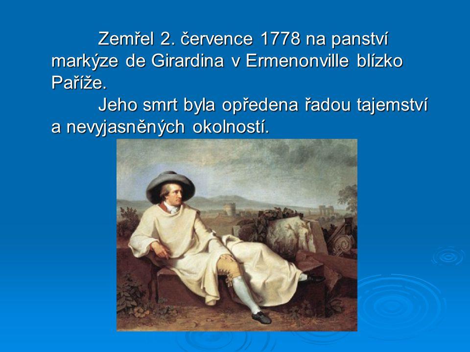 Zemřel 2. července 1778 na panství markýze de Girardina v Ermenonville blízko Paříže.