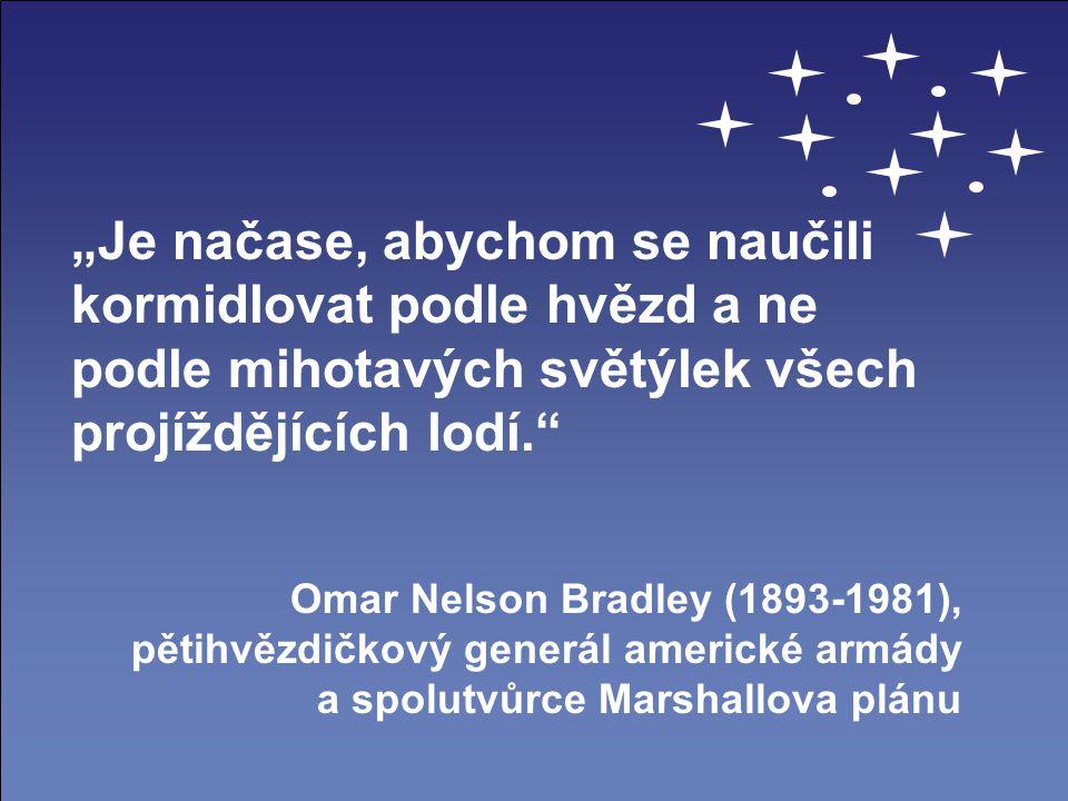 """""""Je načase, abychom se naučili kormidlovat podle hvězd a ne podle mihotavých světýlek všech projíždějících lodí."""