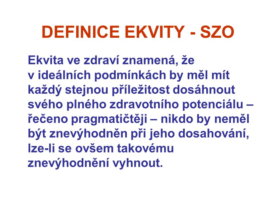 DEFINICE EKVITY - SZO Ekvita ve zdraví znamená, že