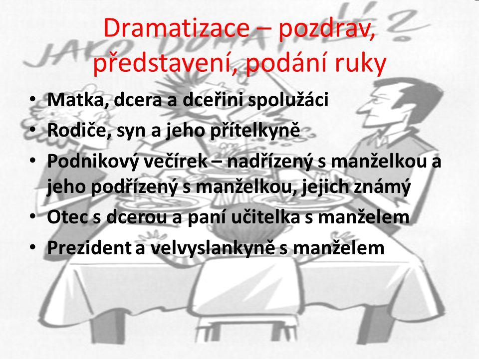 Dramatizace – pozdrav, představení, podání ruky