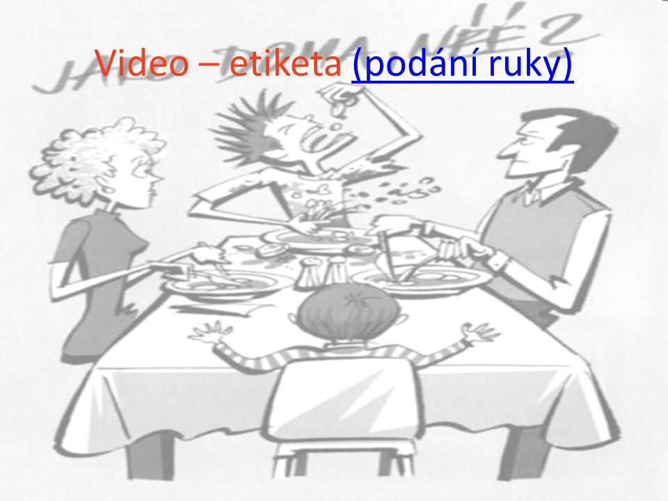 Video – etiketa (podání ruky)