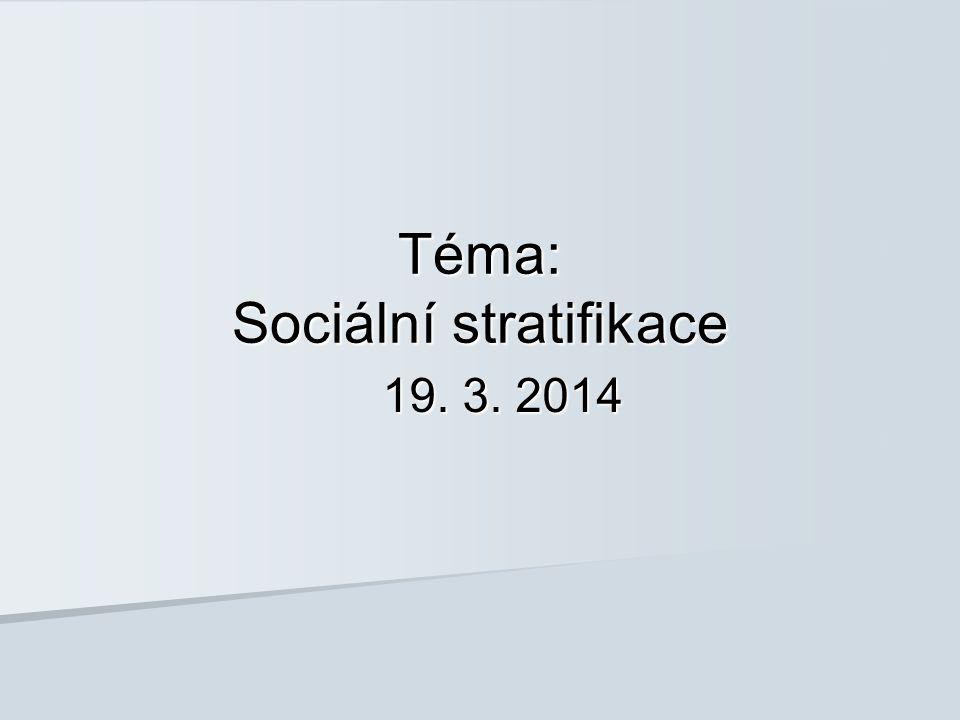 Téma: Sociální stratifikace