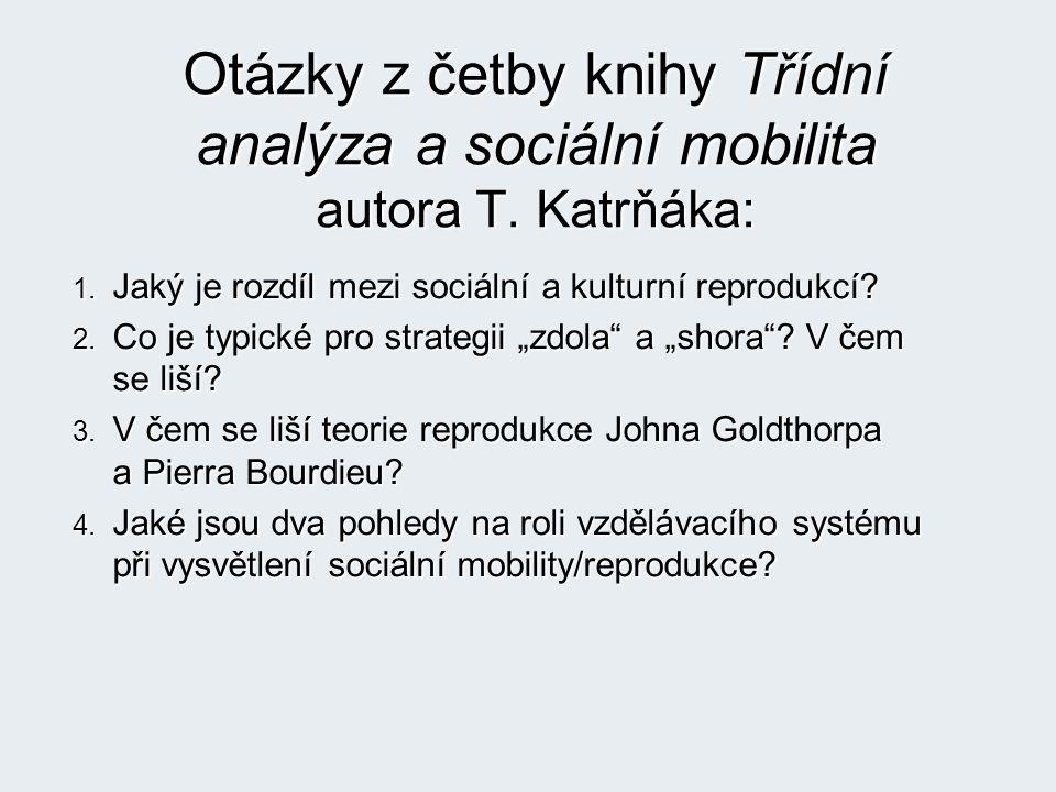 Otázky z četby knihy Třídní analýza a sociální mobilita autora T