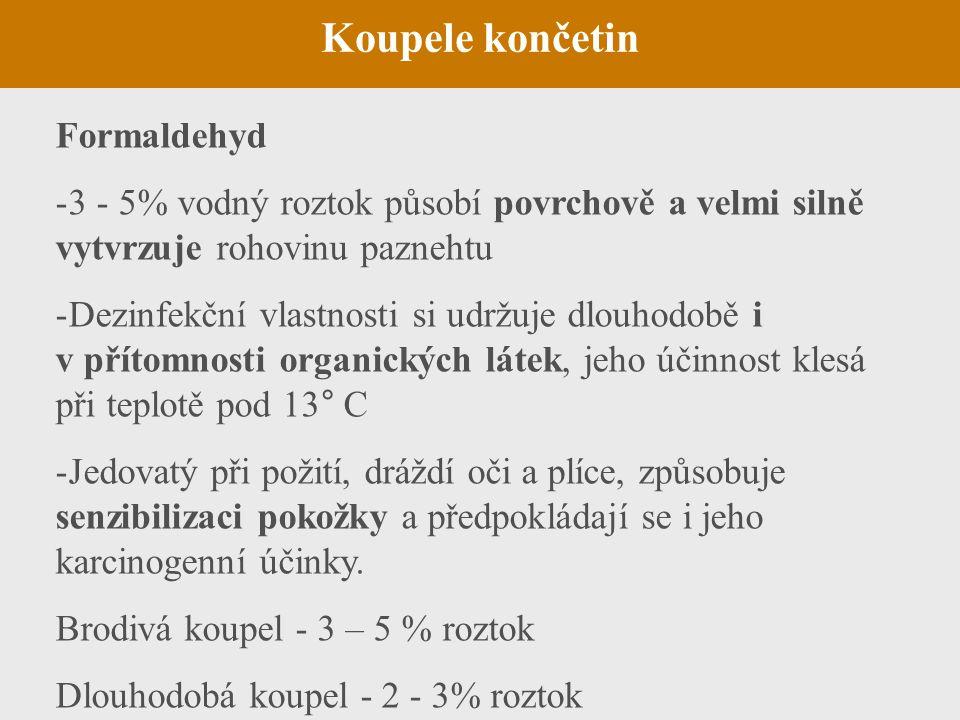 Koupele končetin Formaldehyd