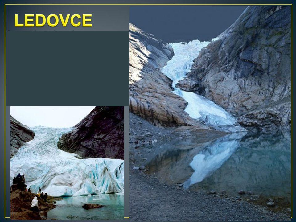 LEDOVCE horské ledovce se vlivem své obrovské hmotnosti a tlakem na podloží velmi zvolna sunou do údolí a nesou s sebou úlomky hornin.