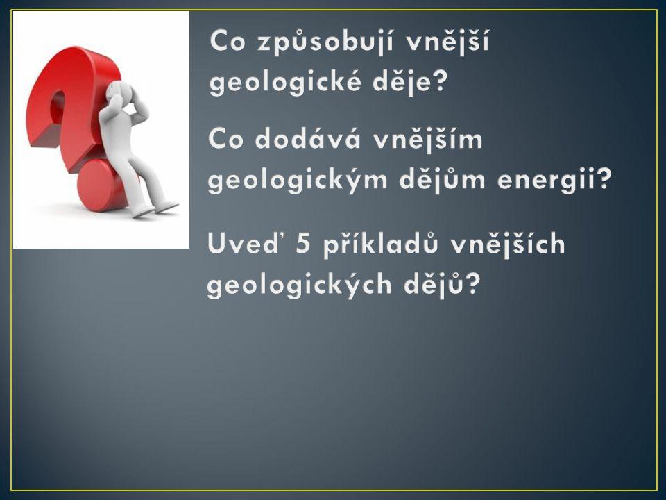 Co způsobují vnější geologické děje