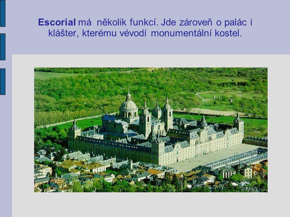 Escorial má několik funkcí