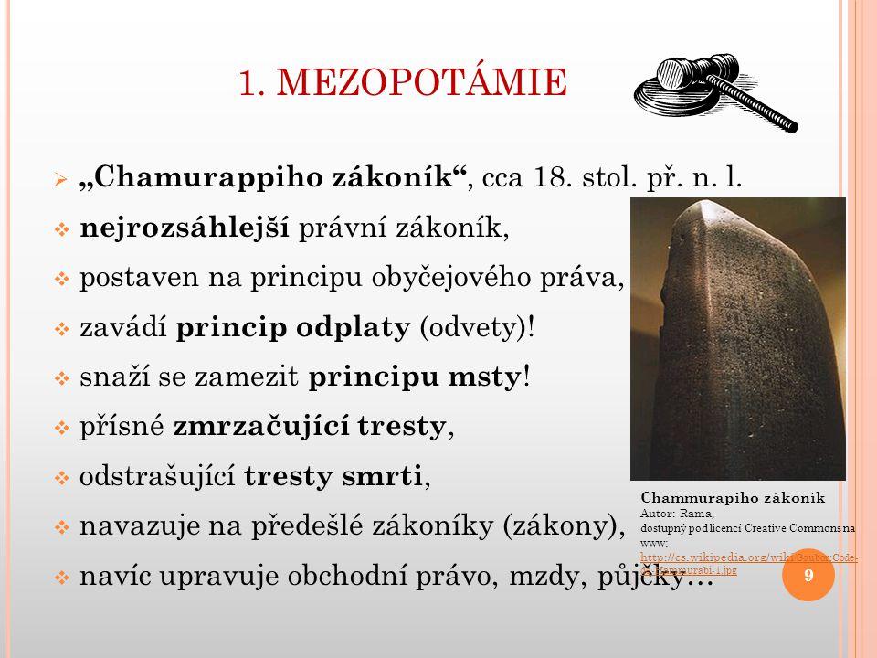"""1. MEZOPOTÁMIE """"Chamurappiho zákoník , cca 18. stol. př. n. l."""