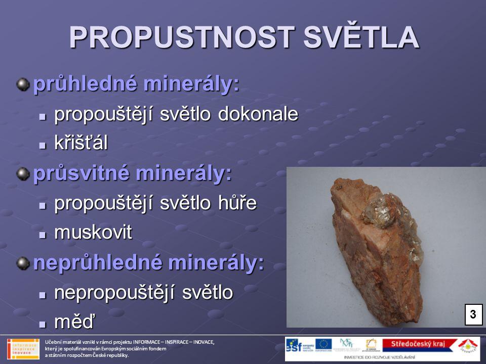PROPUSTNOST SVĚTLA průhledné minerály: průsvitné minerály: