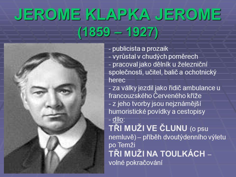 JEROME KLAPKA JEROME (1859 – 1927)