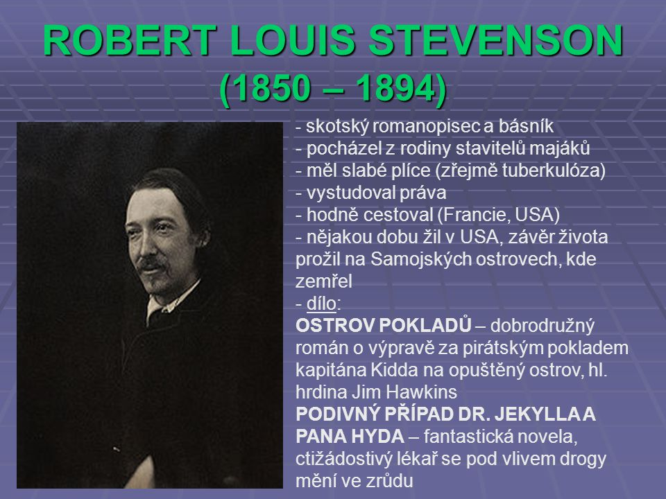 ROBERT LOUIS STEVENSON (1850 – 1894)