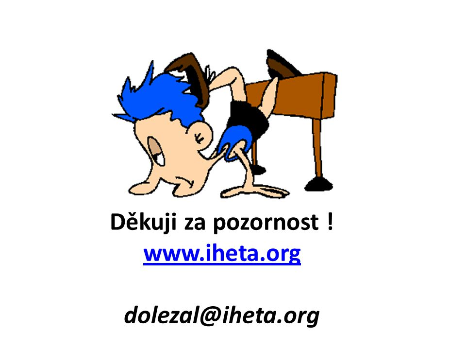 Děkuji za pozornost ! www.iheta.org dolezal@iheta.org