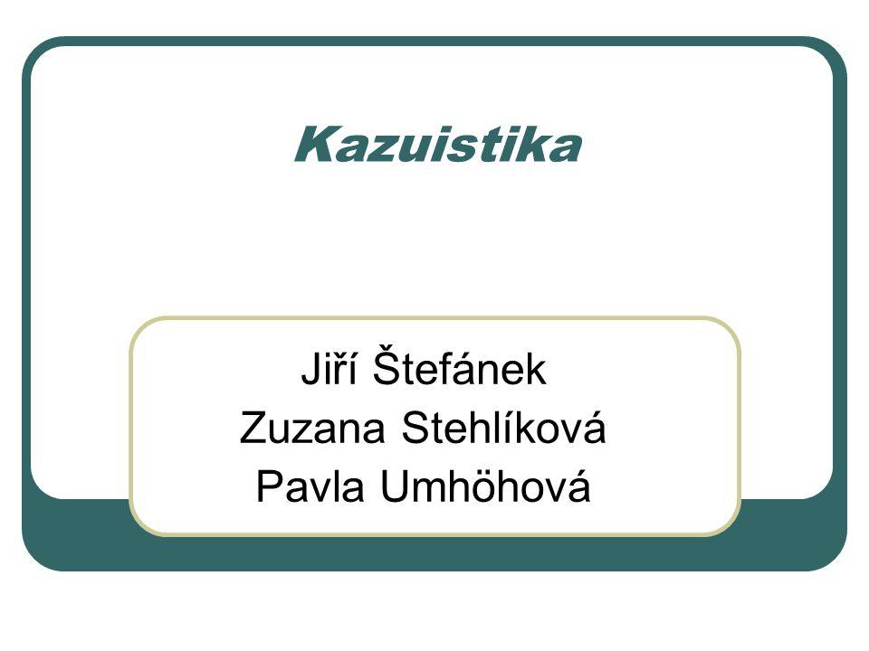 Jiří Štefánek Zuzana Stehlíková Pavla Umhöhová