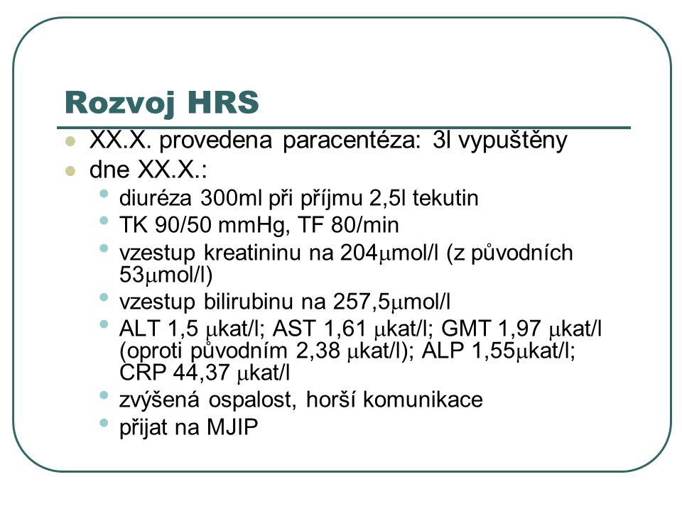 Rozvoj HRS XX.X. provedena paracentéza: 3l vypuštěny dne XX.X.: