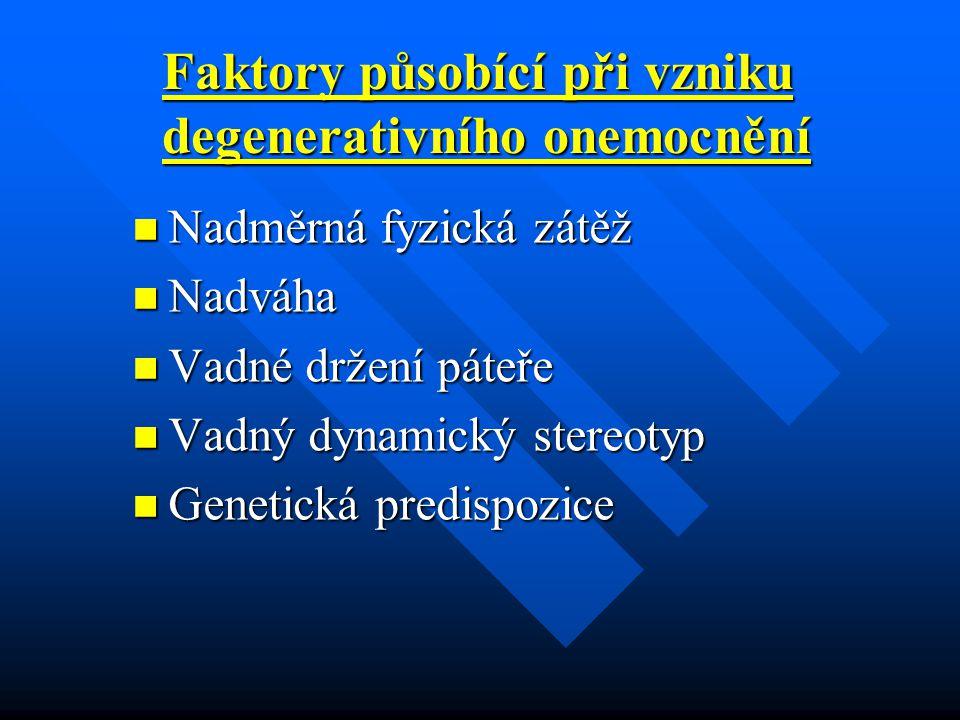 Faktory působící při vzniku degenerativního onemocnění