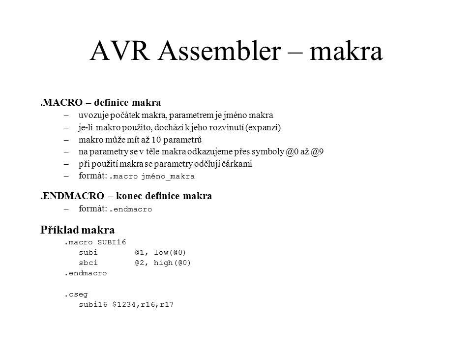 AVR Assembler – makra Příklad makra .MACRO – definice makra