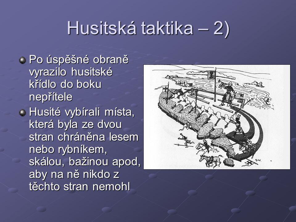 Husitská taktika – 2) Po úspěšné obraně vyrazilo husitské křídlo do boku nepřítele.