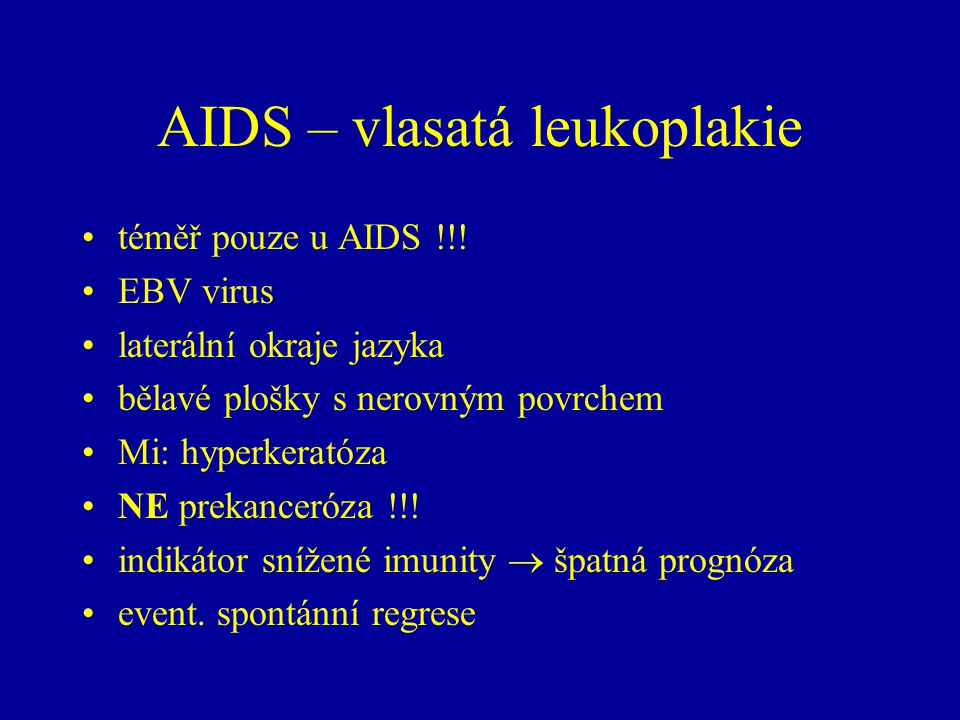 AIDS – vlasatá leukoplakie