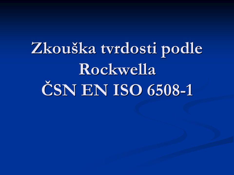 Zkouška tvrdosti podle Rockwella ČSN EN ISO 6508-1
