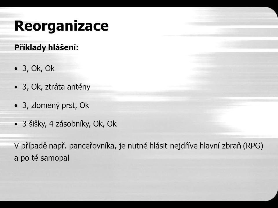 Reorganizace Příklady hlášení: 3, Ok, Ok 3, Ok, ztráta antény