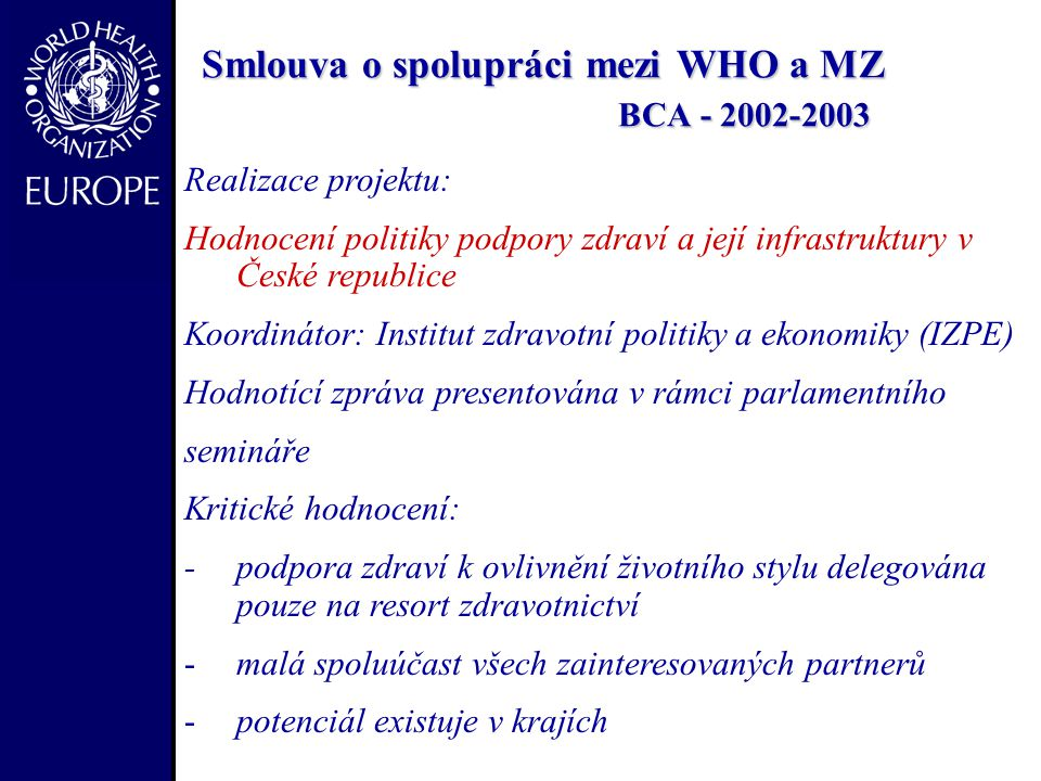 Smlouva o spolupráci mezi WHO a MZ BCA - 2002-2003