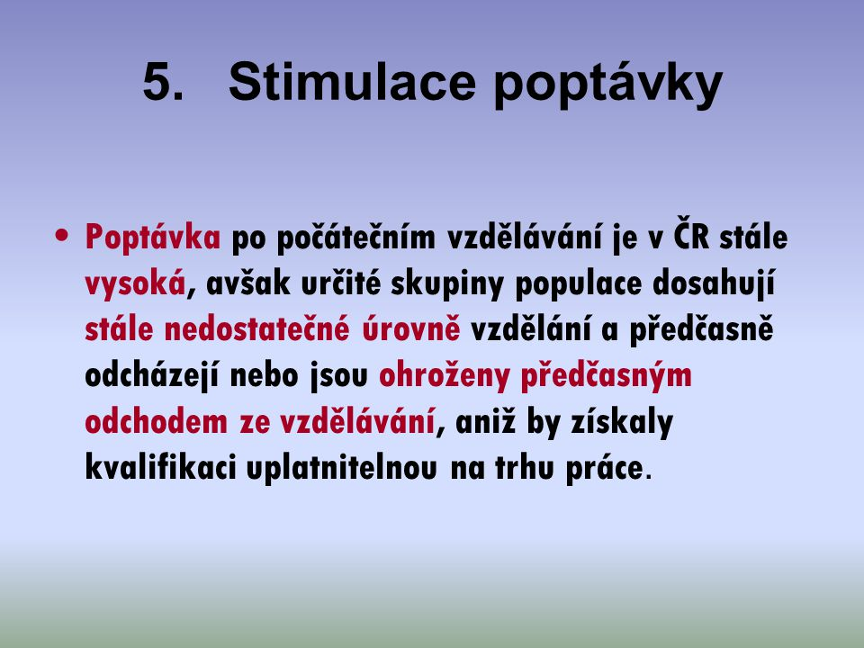 5. Stimulace poptávky