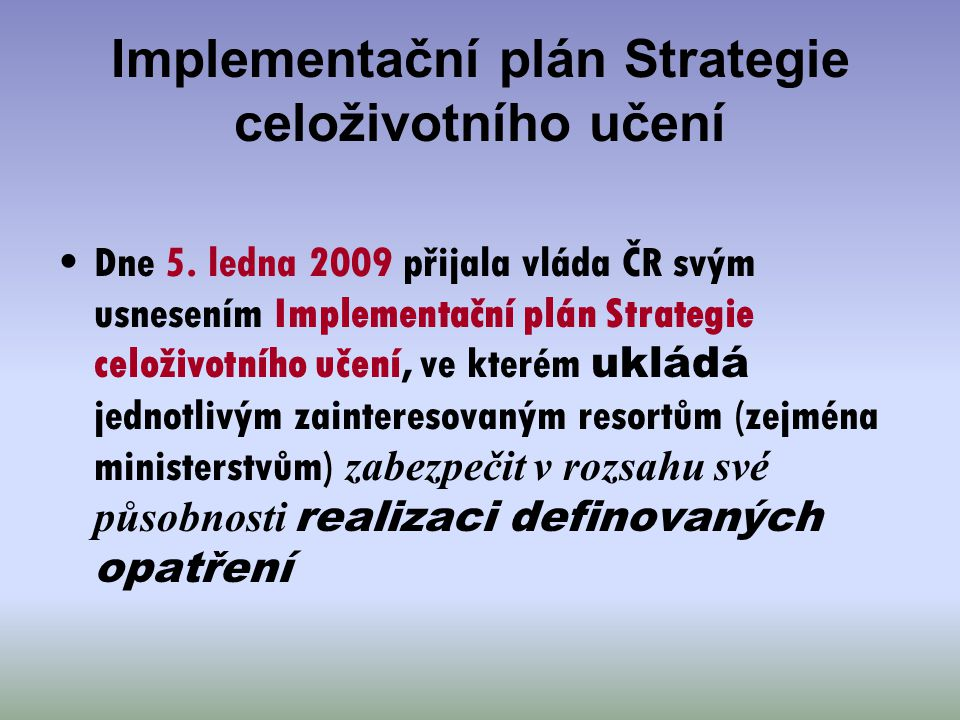 Implementační plán Strategie celoživotního učení