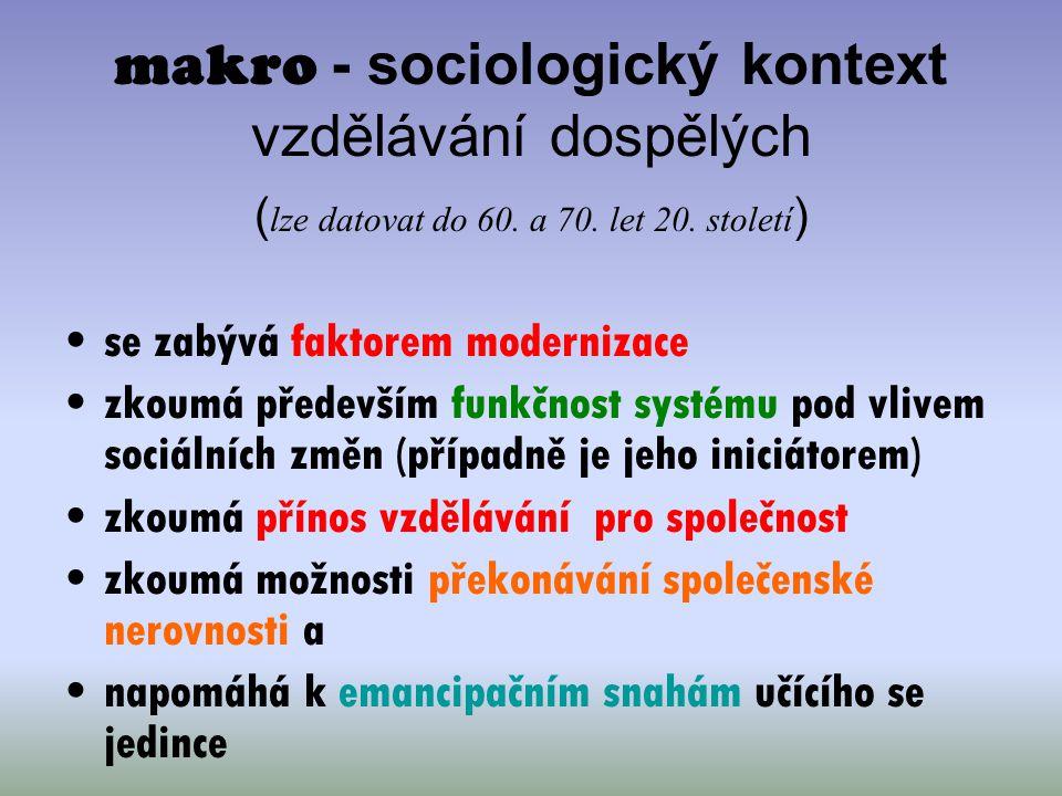 makro - sociologický kontext vzdělávání dospělých