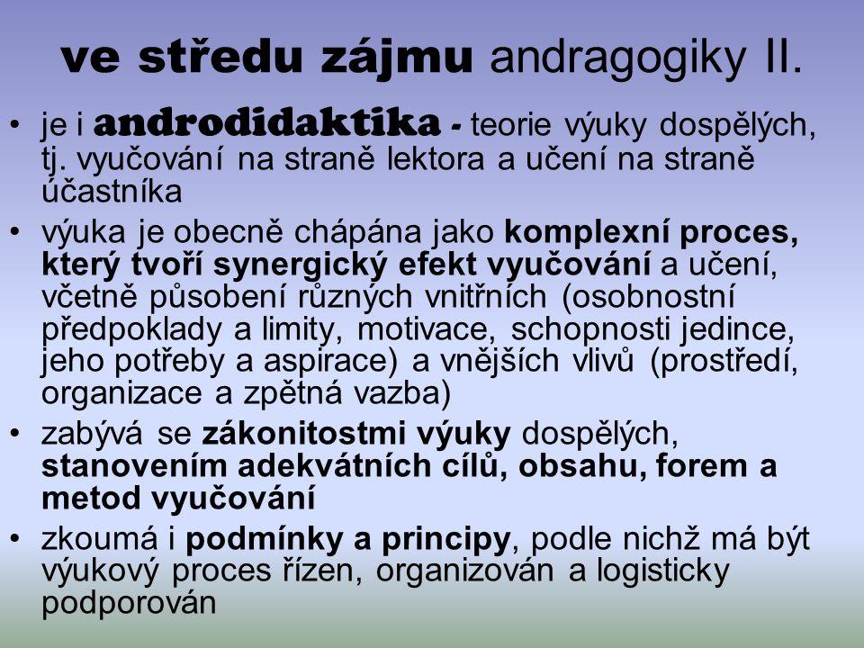 ve středu zájmu andragogiky II.