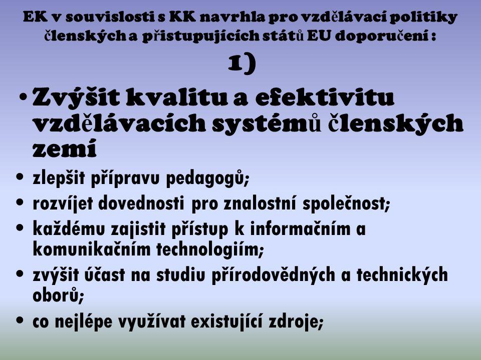 Zvýšit kvalitu a efektivitu vzdělávacích systémů členských zemí