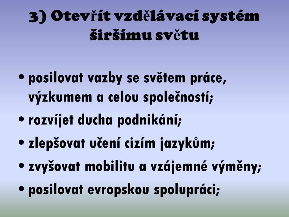 3) Otevřít vzdělávací systém širšímu světu
