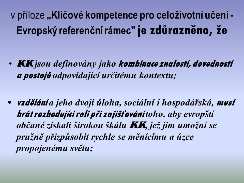 """v příloze """"Klíčové kompetence pro celoživotní učení - Evropský referenční rámec je zdůrazněno, že"""