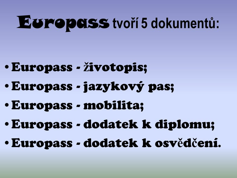 Europass tvoří 5 dokumentů: