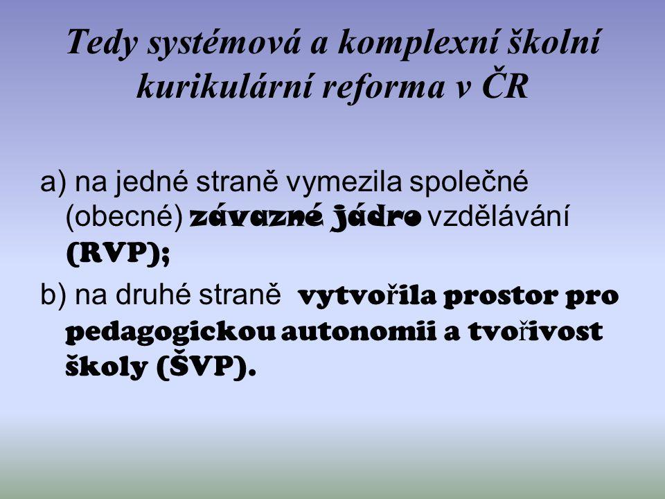 Tedy systémová a komplexní školní kurikulární reforma v ČR