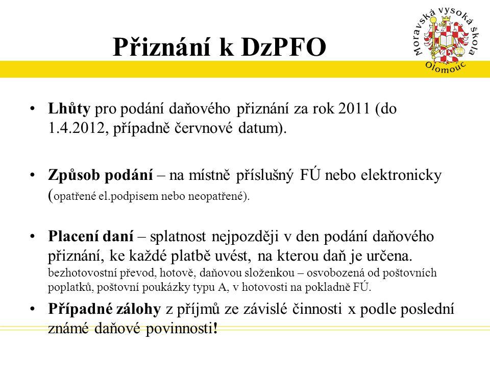 Přiznání k DzPFO Lhůty pro podání daňového přiznání za rok 2011 (do 1.4.2012, případně červnové datum).